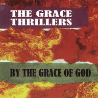 By the Grace of God — The Grace Thrillers