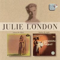 About The Blues/London By Night — Julie London