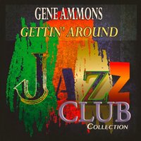 Gettin' Around — Gene Ammons