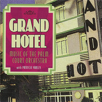 Grand Hotel — Palm Court Orchestra