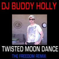 Twisted Moon Dance — DJ Buddy Holly