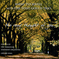 The Very Thought of You — Barry Tuckwell, The Tony Gould Trio