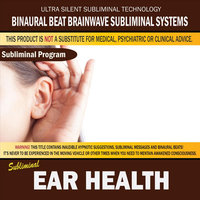 Ear Health — Binaural Beat Brainwave Subliminal Systems