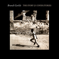 The Story & Cover Stories — Brandi Carlile