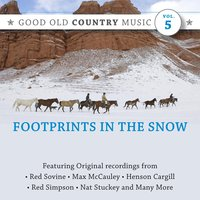 Footprints in the Snow: Good Old Country Music, Vol. 5 — сборник