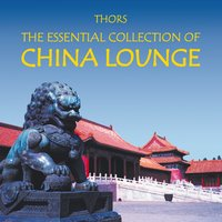 China Lounge: Worldmusic for Relexation — Thors