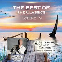 The Best of The Classics Volume 19 — Philharmonic Wind Orchestra & Marc Reift