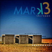 Wavelengths and Soundwaves — Mark Thirteen