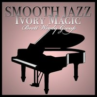 Smooth Jazz Ivory Magic — Brett Woody Group