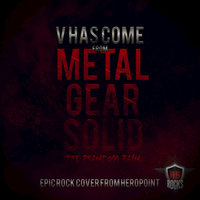 "V Has Come To (From ""Metal Gear Solid V"") [Epic Rock Cover] — HeroPoint"