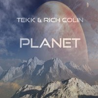 Planet — Tekk, Rich Colin, Tekk, Rich Colin