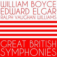 William Boyce, Edward Elgar, Ralph Vaughan Williams: Great British Symphonies — Ralph Vaughan Williams, Эдуард Элгар, Уильям Бойс, Academy of St. Martin in the Fields Orchestra, Consort of London