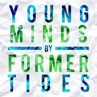 Young Minds — Former Tides