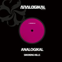 Smoking Kills — Analogikal