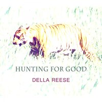 Hunting For Good — Della Reese