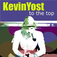 To the Top — Kevin Yost