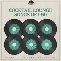 Cocktail Lounge Songs of 1950 — сборник