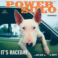 It's Raceday... and Your Pu..y Is Gut!!! — Powersolo
