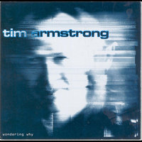 Wondering Why — Tim Armstrong