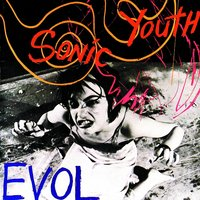 Evol — Sonic Youth