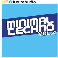 futureaudio presents Minimal Techno Vol. 4 — сборник