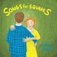 Songs for Squares — Steve Leach