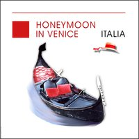 Honeymoon In Venice - Italia - Italy — Angelo Petisi & His Mandolin Orchestra