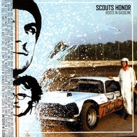 Roots In Gasoline — Scouts Honor