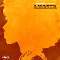 The Kraak House EP — Afternoons In Stereo