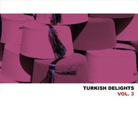 Turkish Delights, Vol. 3 — сборник