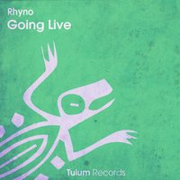 Going Live — Rhyno