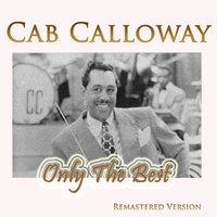 Cab Calloway: Only the Best — Cab Calloway