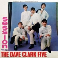 Session with the Dave Clark Five — The Dave Clark Five