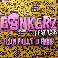 From Philly to Paris — CSB, Bonkerz