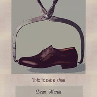 This Is Not A Shoe — Dean Martin