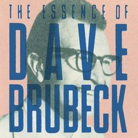 I Like Jazz: The Essence Of Dave Brubeck — Dave Brubeck