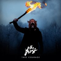 Take Courage — The First