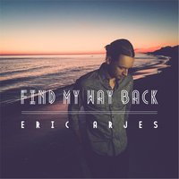 Find My Way Back — Eric Arjes