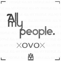 All My People — XOVOX