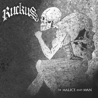 Of Malice And Man — Ruckus
