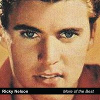 More of the Best — Ricky Nelson