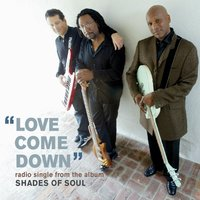 Love Come Down — Shades of Soul
