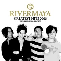 Rivermaya Greatest Hits 2006 — Rivermaya