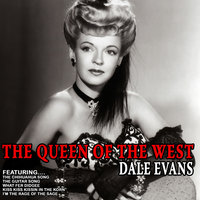 The Queen Of The West — Dale Evans