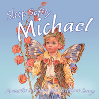Sleep Softly Michael - Lullabies & Sleepy Songs — The London Fox Players, Frank McConnell, Ingrid DuMosch, Eric Quiram, Julia Plaut
