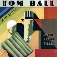 Solo Guitar:  Music from Films — Tom Ball