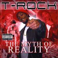 The Myth of Reality — T-Rock