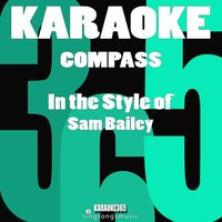 Compass (In the Style of Sam Bailey) - Single — Karaoke 365