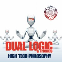 High Tech Philosophy — Dual Logic & Friends