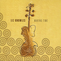 Making Time — Liz Knowles